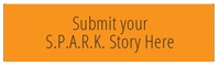 Submit Your S.P.A.R.K. Story Here